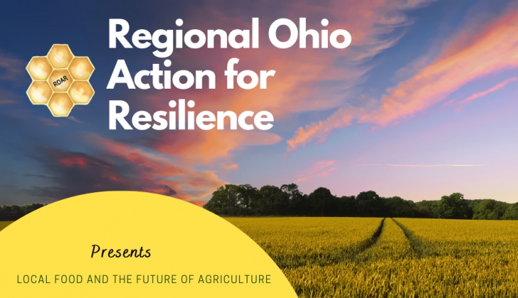 Next World Conversations hosted by Regional Ohio Action for Resilience - June: Local Food and the Future of Agriculture